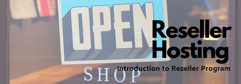 Reseller Hosting – Introduction to Affordable Reseller Program